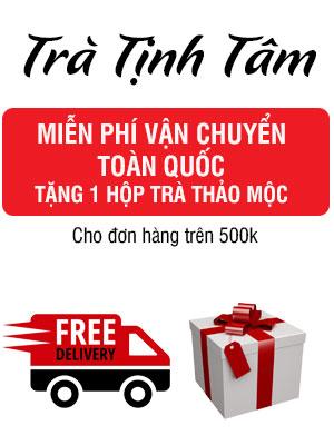 Trà Tịnh Tâm Ưu đãi vận chuyển & mua hàng